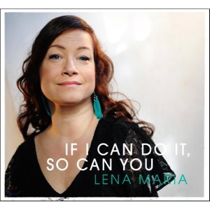 Lena Maria (레나 마리아) / If I Can Do It, So Can You (Digipak CD/미개봉)